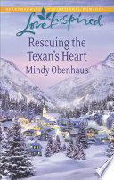 Rescuing the Texan s Heart