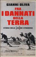 Fra i dannati della terra. Storia della Legione Straniera Book Cover