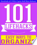 download ebook 101 lifehacks - easy ways to organize: tips to enhance efficiency, stay organized, make friends and simplify life and improve quality of life! pdf epub