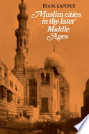 Muslim Cities in the Later Middle Ages