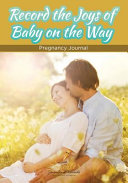 Record the Joys of Baby on the Way   Pregnancy Journal