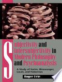 Subjectivity and Intersubjectivity in Modern Philosophy and Psychoanalysis
