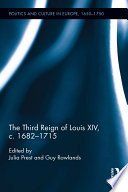 The Third Reign of Louis XIV  c 1682   1715