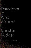 Dataclysm Who We Are When We Think No One S Looking