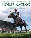 The Complete Encyclopedia of Horse Racing Horse Racing Is An Authoritative And Comprehensive Illustrated