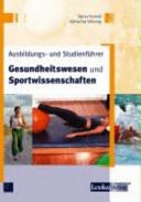 Ausbildungs- und Studienführer Gesundheitswesen und Sportwissenschaften