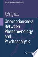 Unconsciousness Between Phenomenology and Psychoanalysis