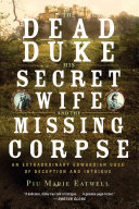 The Dead Duke, His Secret Wife, and the Missing Corpse The Edwardian Age For Readers