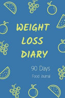 Weight Loss Diary 90 Days Food Journal