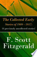 The Collected Early Stories of 1909   1917  14 previously uncollected stories