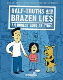 Half Truths and Brazen Lies