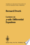 Lectures on p adic Differential Equations