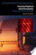 Practical Optical Interferometry
