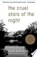 The Cruel Stars of the Night Dunne Books American Critics Hailed