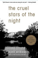 The Cruel Stars of the Night Dunne Books American Critics Hailed Kjell