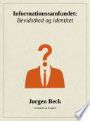 Informationssamfundet: Bevidsthed og identitet