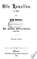 -10. bd. Olle Kamellen: III.-V. th. Ut mine Stromtid. III. th. 14. Aufl. 1881; IV. th. 12. Aufl. 1879; V. th. 11. Aufl. 1879