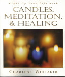 Light Up Your Life with Candles  Meditation  and Healing
