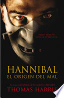 Hannibal El Origen Del Mal Hannibal Lecter 4  book