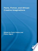 Facts  Fiction  and African Creative Imaginations