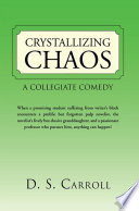 Crystallizing Chaos