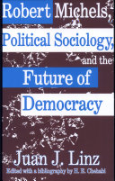 Robert Michaels, Political Sociology And the Future of Democracy