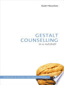 Gestalt Counselling In A Nutshell : pocket-sized book is the beginners guide...