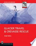 Glacier Travel   Crevasse Rescue  2nd Edition
