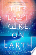 The Last Girl on Earth