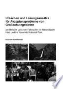 Ursachen und L  sungsans  tze f  r Akzeptanzprobleme von Gro  schutzgebieten am Beispiel von zwei Fallstudien im Nationalpark Harz und im Yosemite National Park