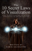 The 10 Secret Laws of Visualization Book