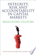 Integrity  Risk and Accountability in Capital Markets