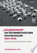 """""""Säuberungen"""" an österreichischen Hochschulen 1934–1945"""