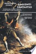 Racconti fantastici  La leggenda di Sleepy Hollow e altre dieci storie inquietanti