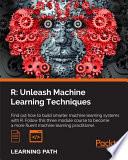 R  Unleash Machine Learning Techniques