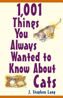 1,001 Things You Always Wanted To Know About Cats : things you always wanted to...