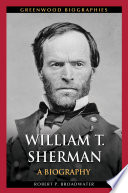 William T  Sherman  A Biography