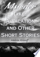 Murder Takes a Vacation and Other Short Stories