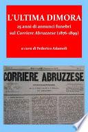 L ultima dimora  25 anni di annunci funebri sul Corriere Abruzzese  1876 1899