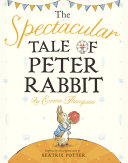 The Spectacular Tale Of Peter Rabbit book