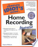 The Complete Idiot s Guide to Home Recording Illustrated