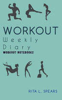 The Workout Weekly Diary Notebook