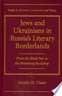 Jews and Ukrainians in Russia s Literary Borderlands