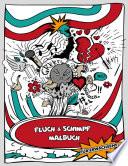 Das lustige Fluch- und Schimpf - Malbuch für Erwachsene - Ausmalbuch für Erwachsene - Ein Schimpfwörter-Malbuch und Schimpfmalbuch