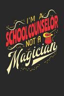 I M A School Counselor Not A Magician