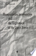 Humanitarian Intervention And The Legitimacy Of The Use Of Force