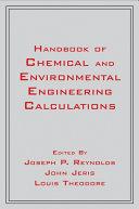 Handbook of Chemical and Environmental Engineering Calculations