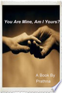 You Are Mine  Am I Yours
