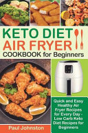 Keto Diet Air Fryer Cookbook For Beginners
