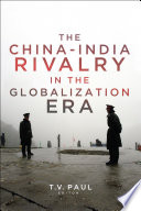The China India Rivalry In The Globalization Era